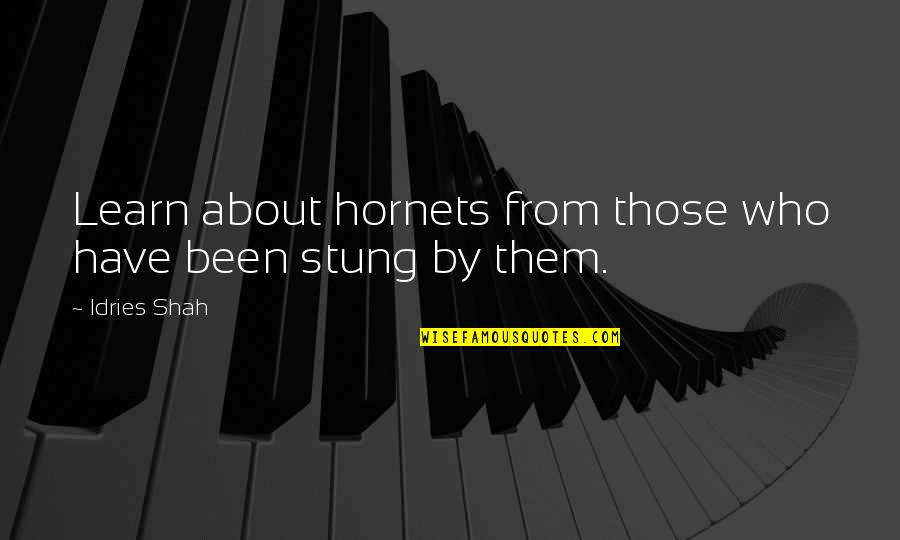 Dead Lovers Quotes By Idries Shah: Learn about hornets from those who have been