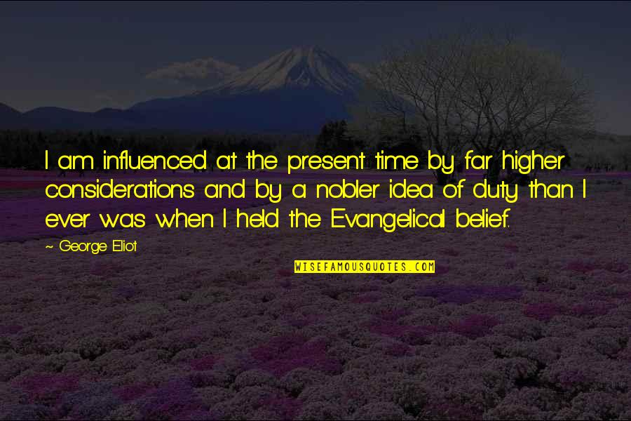 Dead Tired Funny Quotes By George Eliot: I am influenced at the present time by