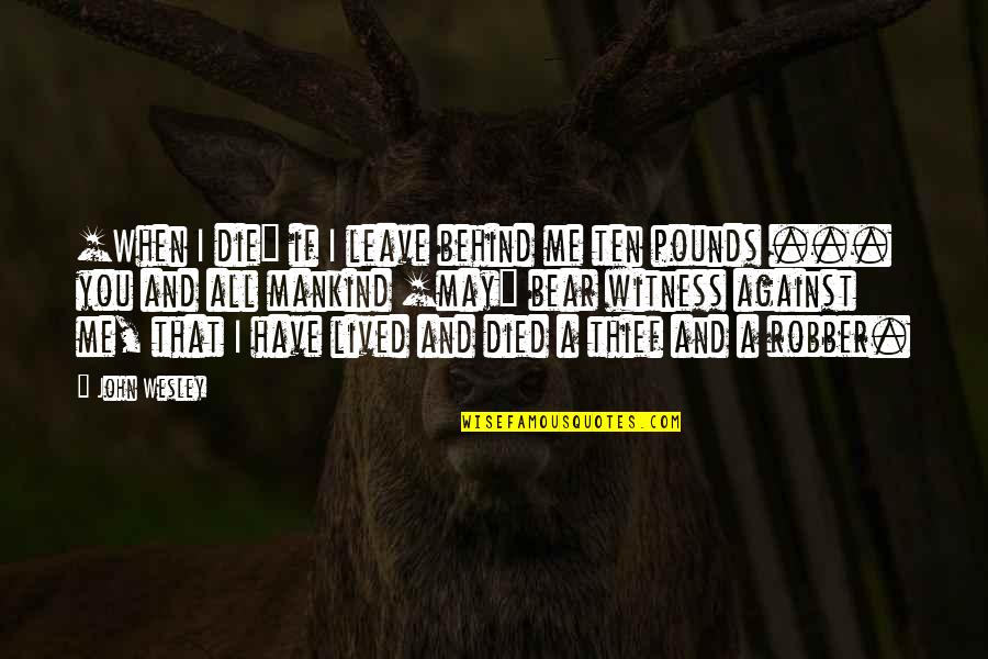 Deadly Premonition Coffee Quotes By John Wesley: [When I die] if I leave behind me