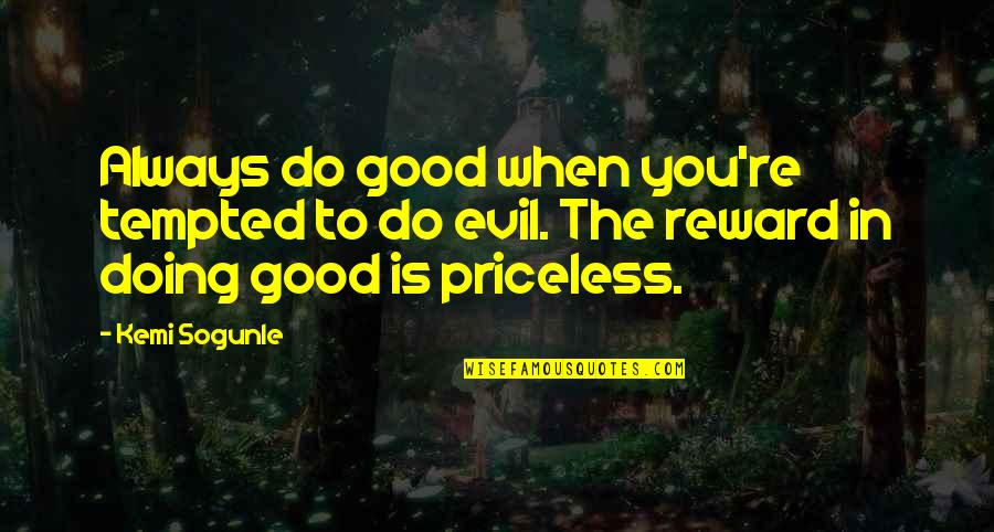 Dealine Quotes By Kemi Sogunle: Always do good when you're tempted to do