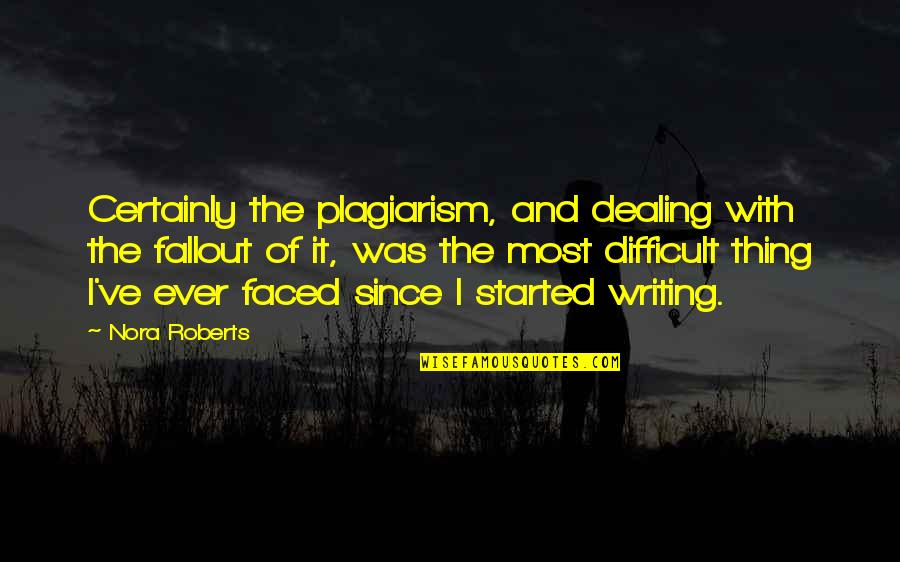 Dealing With Difficult Quotes By Nora Roberts: Certainly the plagiarism, and dealing with the fallout