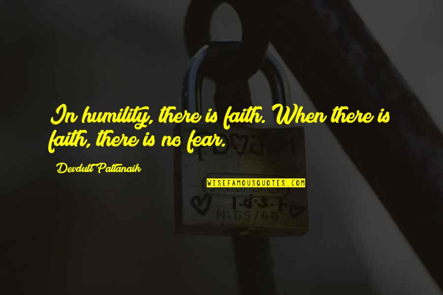 Dealing With Family Problems Quotes By Devdutt Pattanaik: In humility, there is faith. When there is