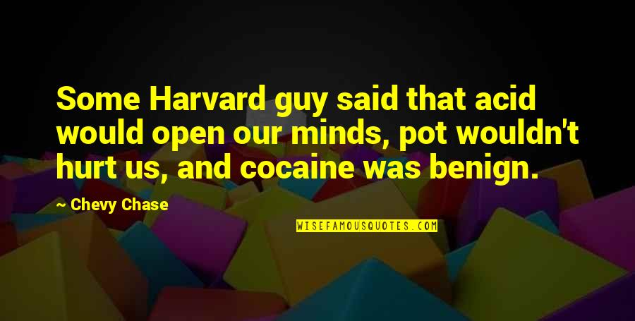 Dean Winchester Season 1 Quotes By Chevy Chase: Some Harvard guy said that acid would open