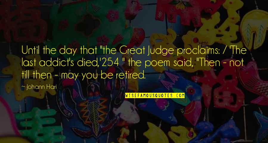 "Dearest Friend Birthday Quotes By Johann Hari: Until the day that ""the Great Judge proclaims:"