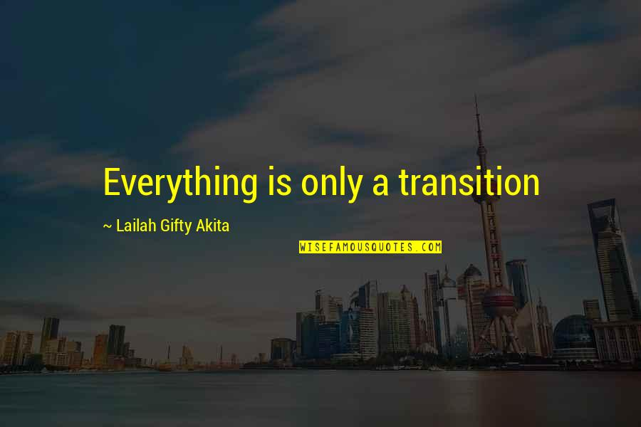 Death And Dying Spiritual Quotes By Lailah Gifty Akita: Everything is only a transition