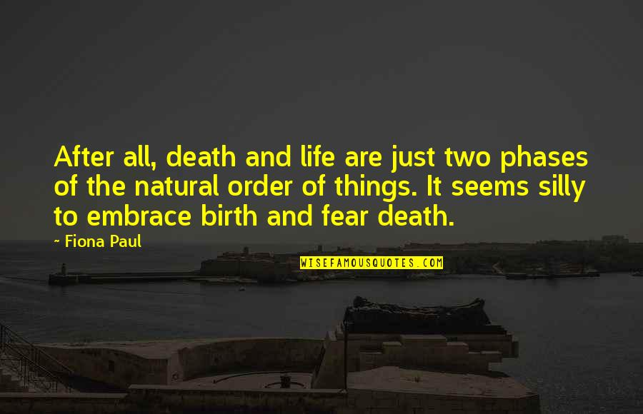 Death And Life After Quotes By Fiona Paul: After all, death and life are just two