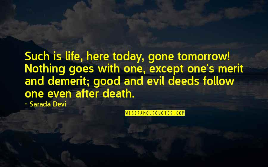 Death And Life After Quotes By Sarada Devi: Such is life, here today, gone tomorrow! Nothing
