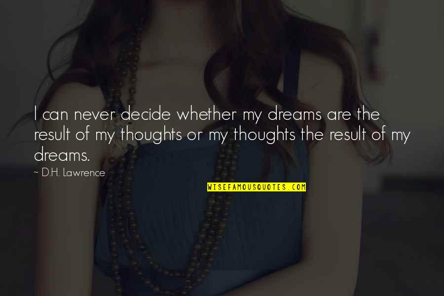 Death And Loss Of A Friend Quotes By D.H. Lawrence: I can never decide whether my dreams are