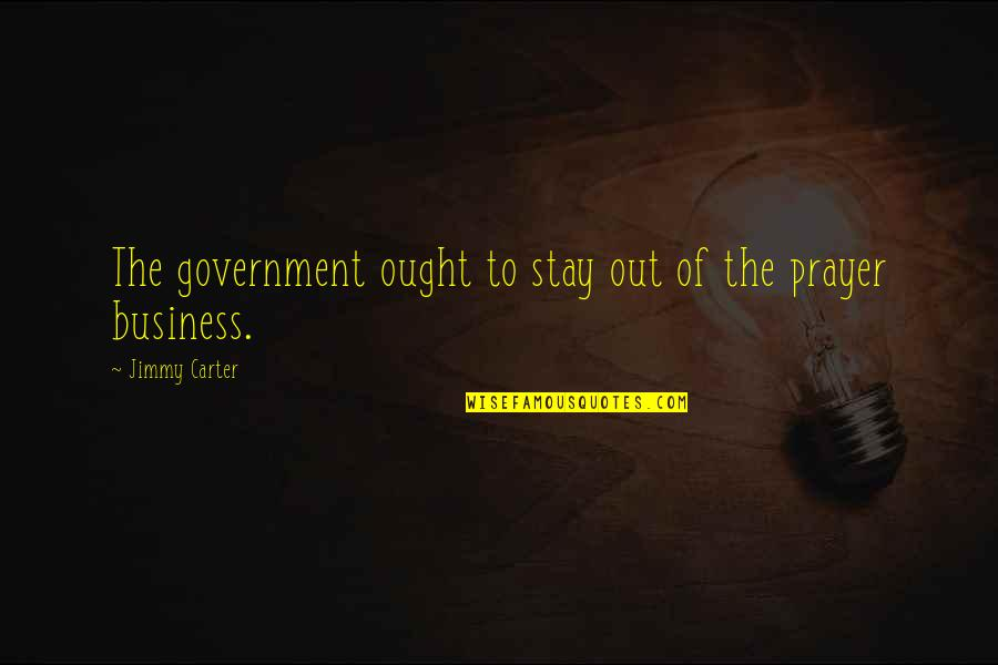 Death And Loss Of A Friend Quotes By Jimmy Carter: The government ought to stay out of the
