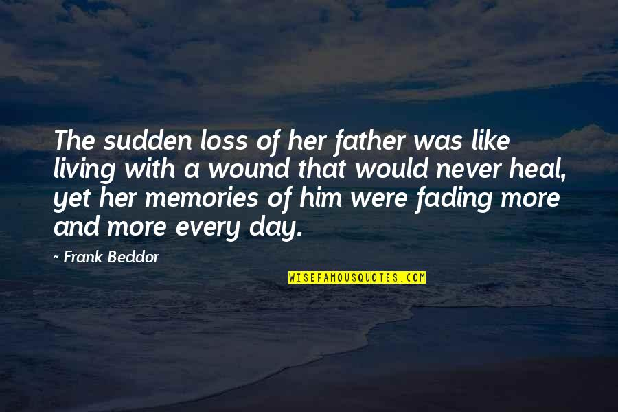 Death And Memories Quotes By Frank Beddor: The sudden loss of her father was like