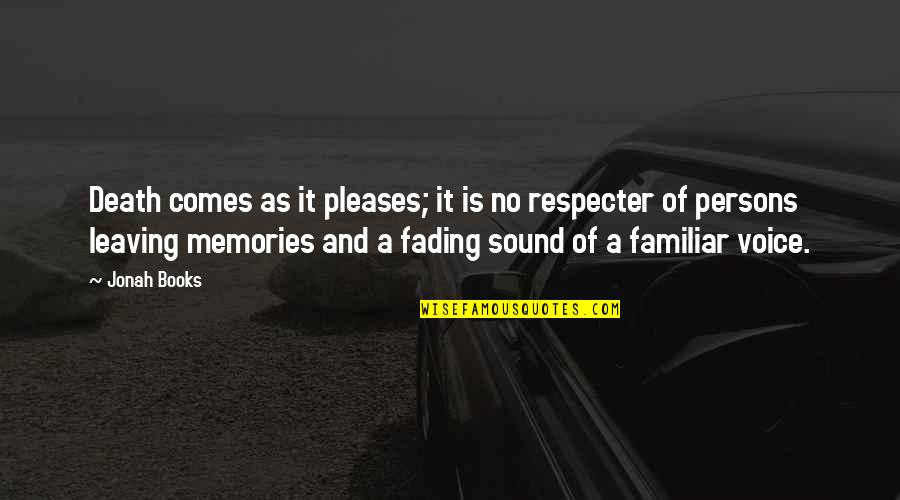 Death And Memories Quotes By Jonah Books: Death comes as it pleases; it is no