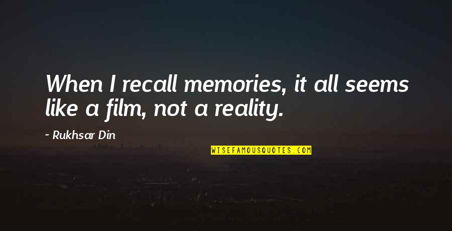 Death And Memories Quotes By Rukhsar Din: When I recall memories, it all seems like