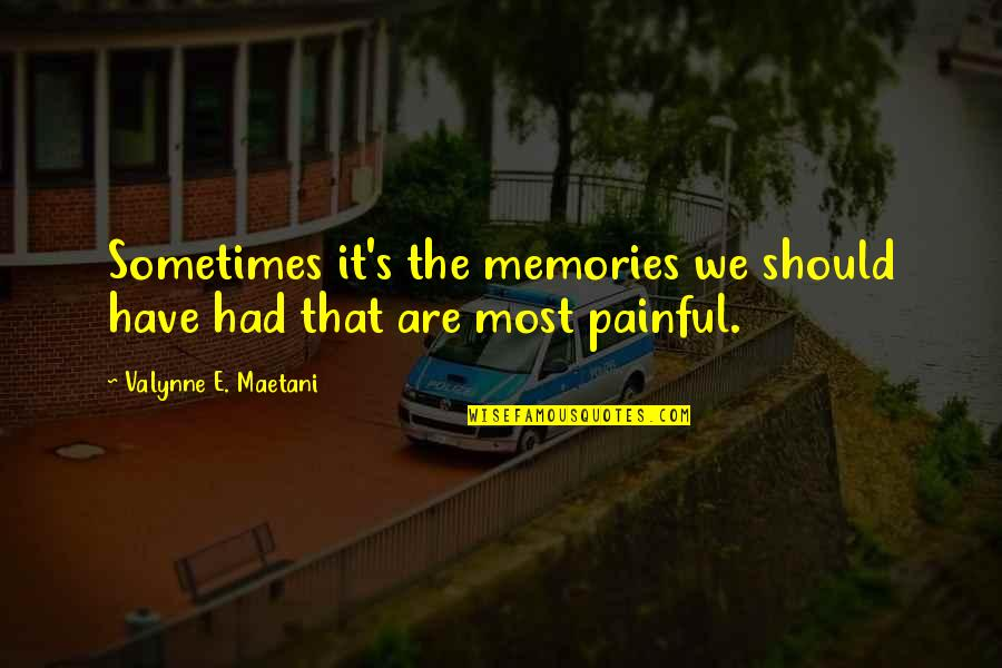 Death And Memories Quotes By Valynne E. Maetani: Sometimes it's the memories we should have had