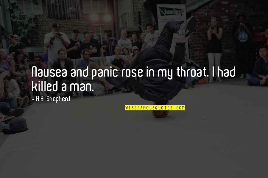 Death And Quotes By A.B. Shepherd: Nausea and panic rose in my throat. I