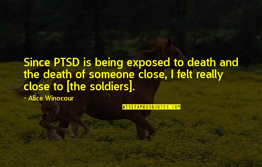 Death And Quotes By Alice Winocour: Since PTSD is being exposed to death and