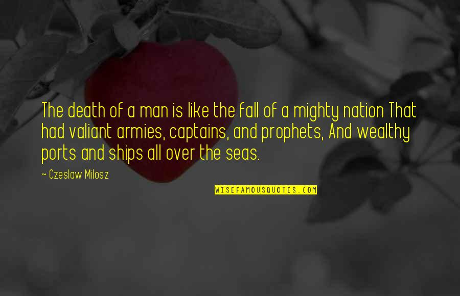 Death And Quotes By Czeslaw Milosz: The death of a man is like the