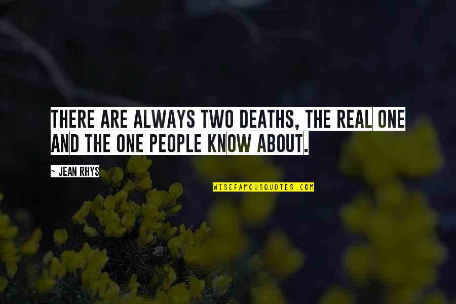 Death And Quotes By Jean Rhys: There are always two deaths, the real one