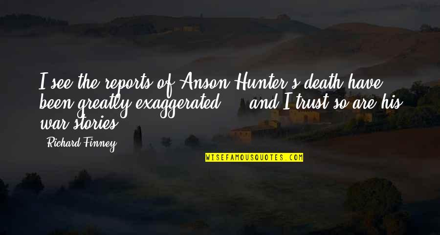 Death And Quotes By Richard Finney: I see the reports of Anson Hunter's death