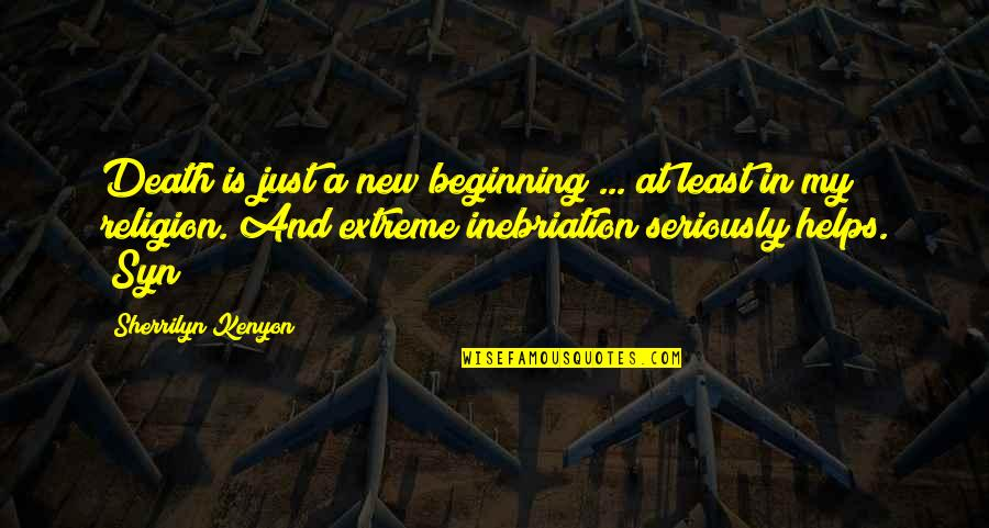 Death And Quotes By Sherrilyn Kenyon: Death is just a new beginning ... at