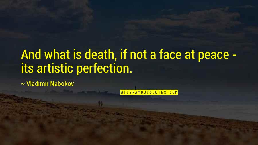 Death And Quotes By Vladimir Nabokov: And what is death, if not a face