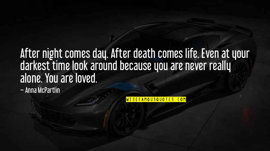 Death Day Quotes By Anna McPartlin: After night comes day. After death comes life.