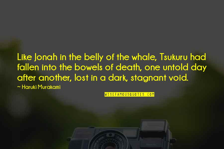 Death Day Quotes By Haruki Murakami: Like Jonah in the belly of the whale,