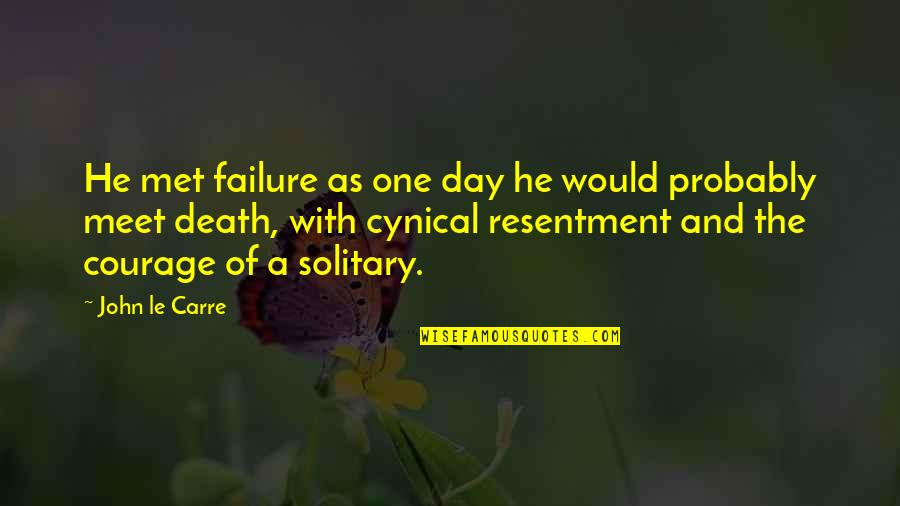 Death Day Quotes By John Le Carre: He met failure as one day he would