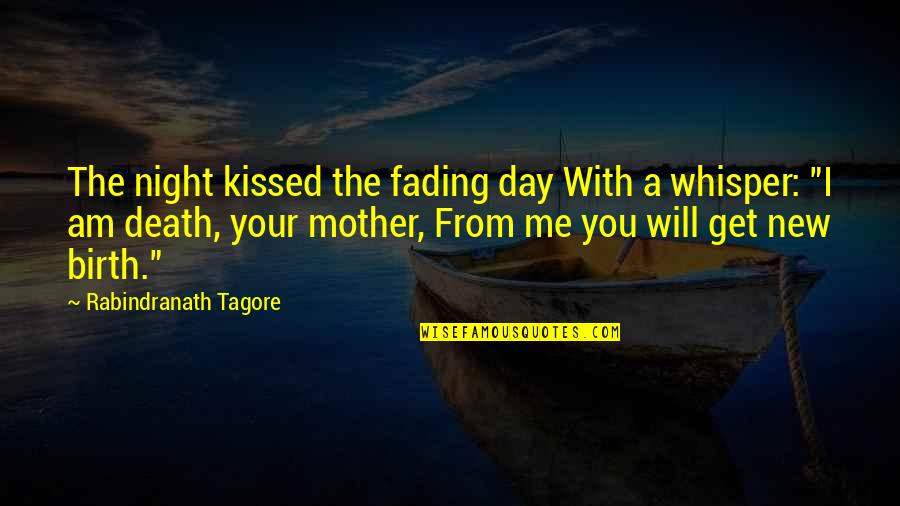 Death Day Quotes By Rabindranath Tagore: The night kissed the fading day With a