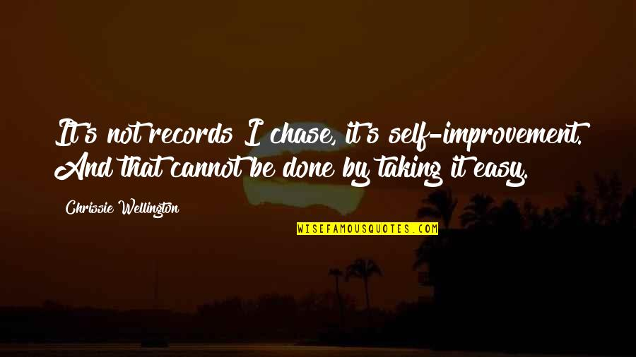 Death From Harry Potter Quotes By Chrissie Wellington: It's not records I chase, it's self-improvement. And