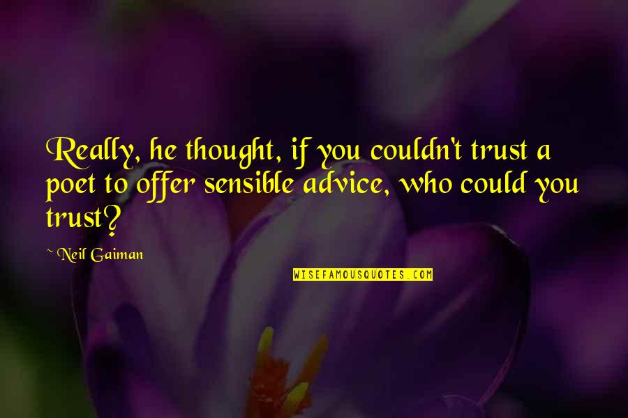 Death From Harry Potter Quotes By Neil Gaiman: Really, he thought, if you couldn't trust a