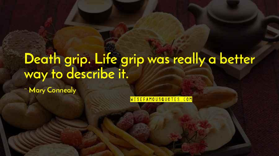 Death Grip Quotes By Mary Connealy: Death grip. Life grip was really a better