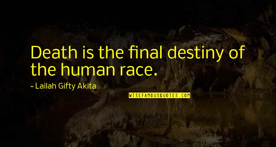 Death Is Not Final Quotes By Lailah Gifty Akita: Death is the final destiny of the human