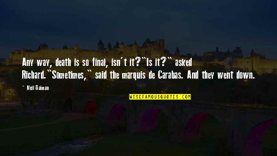 """Death Is Not Final Quotes By Neil Gaiman: Any way, death is so final, isn't it?""""Is"""