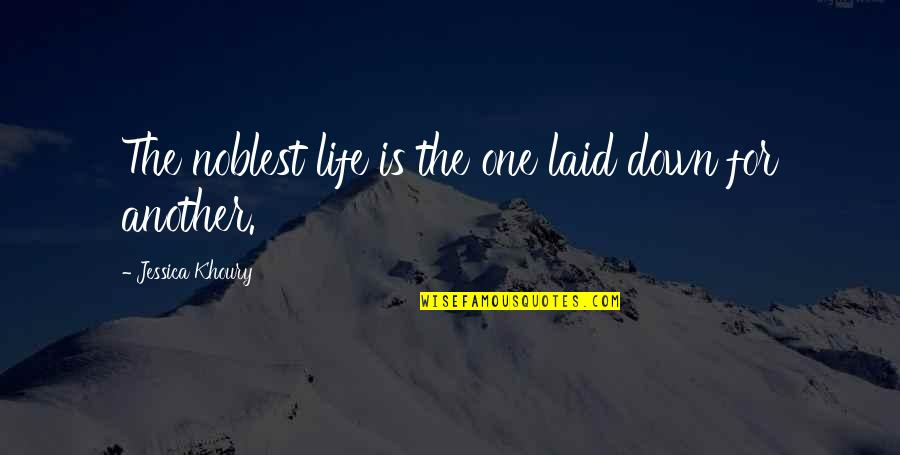 Death Life Quotes By Jessica Khoury: The noblest life is the one laid down
