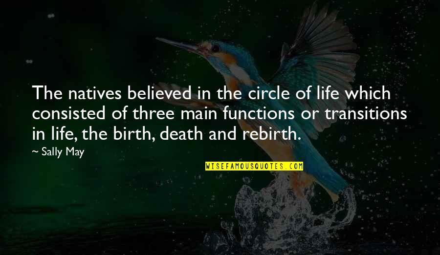 Death Life Quotes By Sally May: The natives believed in the circle of life