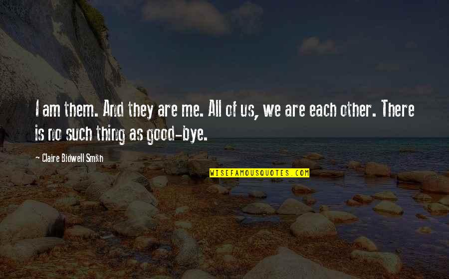 Death Loss Grief Quotes By Claire Bidwell Smith: I am them. And they are me. All
