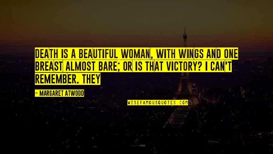 Death Of A Beautiful Woman Quotes By Margaret Atwood: Death is a beautiful woman, with wings and