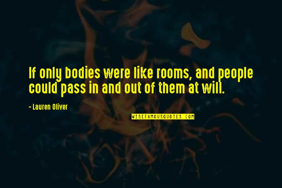 Death Of A Friend Bible Quotes By Lauren Oliver: If only bodies were like rooms, and people