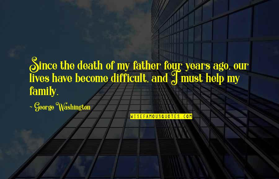 Death Of Family Quotes By George Washington: Since the death of my father four years