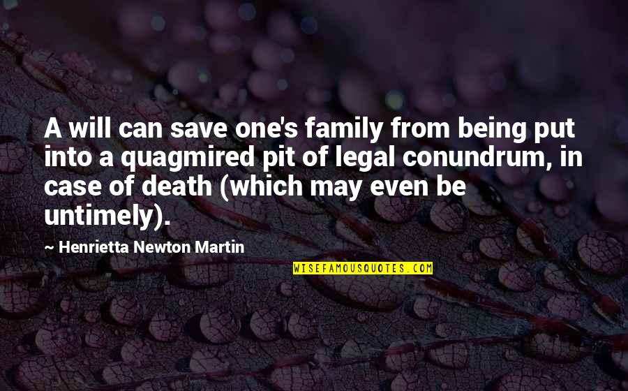 Death Of Family Quotes By Henrietta Newton Martin: A will can save one's family from being