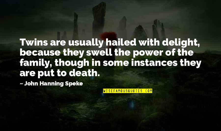 Death Of Family Quotes By John Hanning Speke: Twins are usually hailed with delight, because they