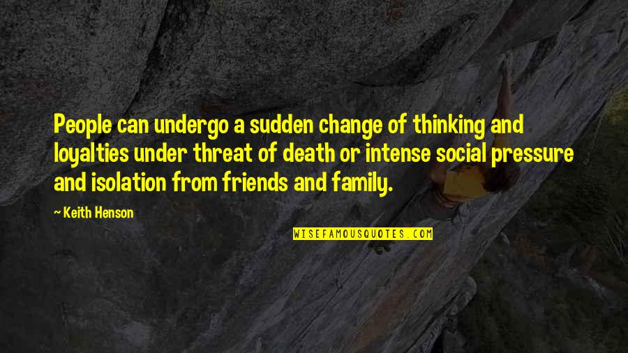 Death Of Family Quotes By Keith Henson: People can undergo a sudden change of thinking