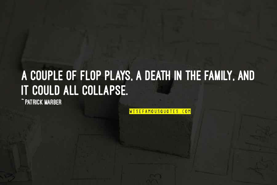 Death Of Family Quotes By Patrick Marber: A couple of flop plays, a death in