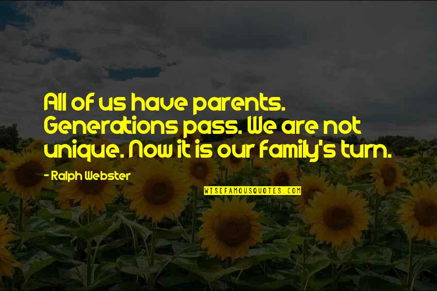Death Of Family Quotes By Ralph Webster: All of us have parents. Generations pass. We