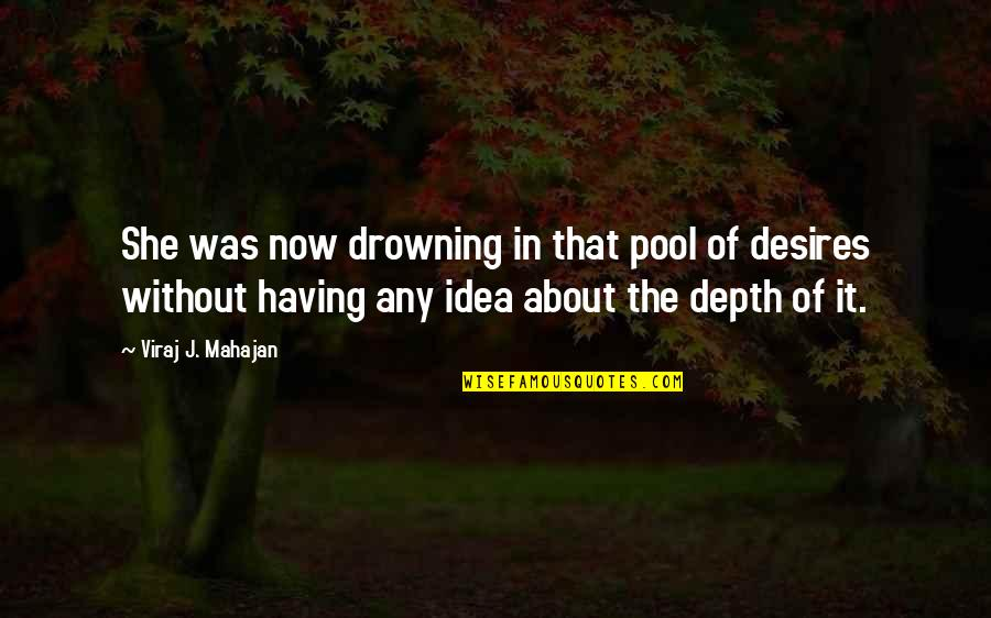 Death Of Family Quotes By Viraj J. Mahajan: She was now drowning in that pool of