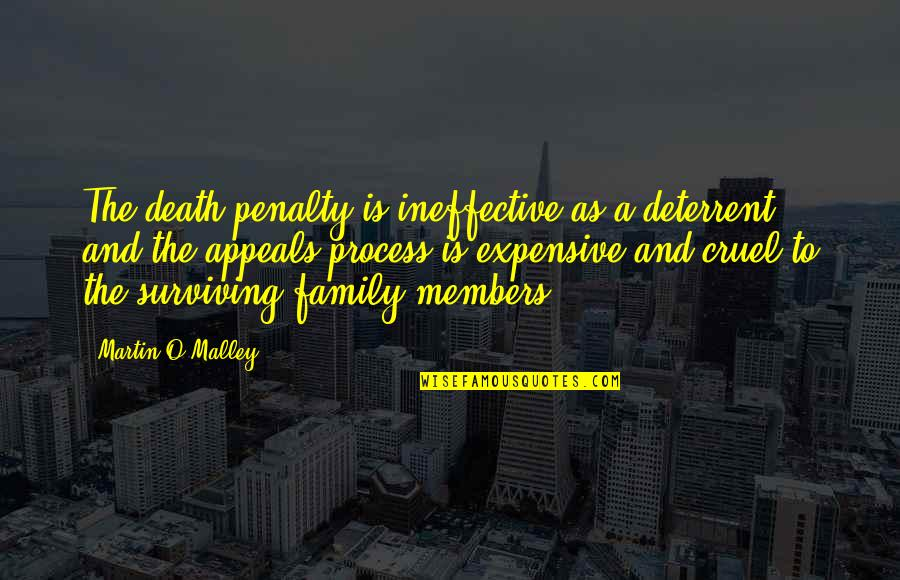 Death Penalty Deterrent Quotes By Martin O'Malley: The death penalty is ineffective as a deterrent,