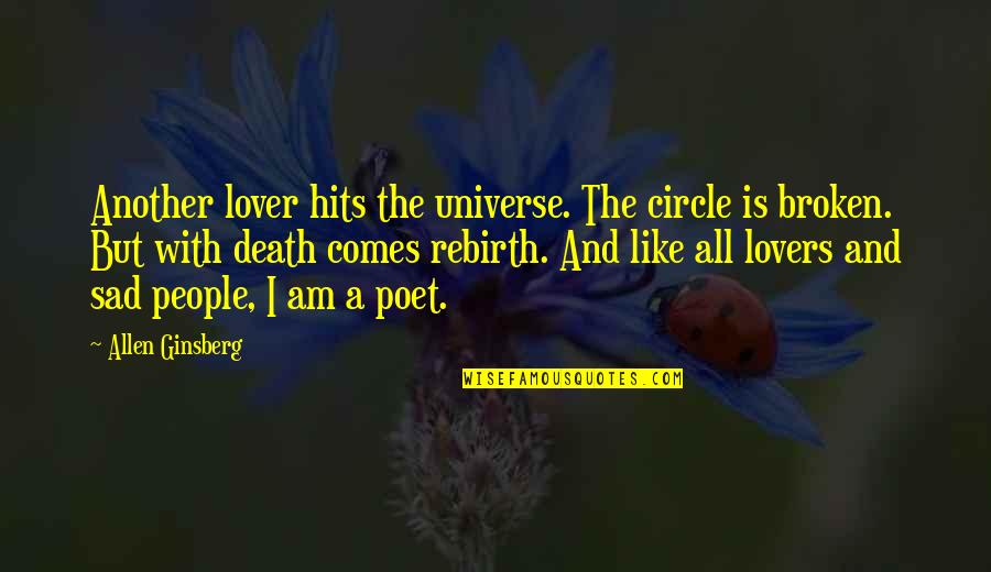 Death Poetry And Quotes By Allen Ginsberg: Another lover hits the universe. The circle is