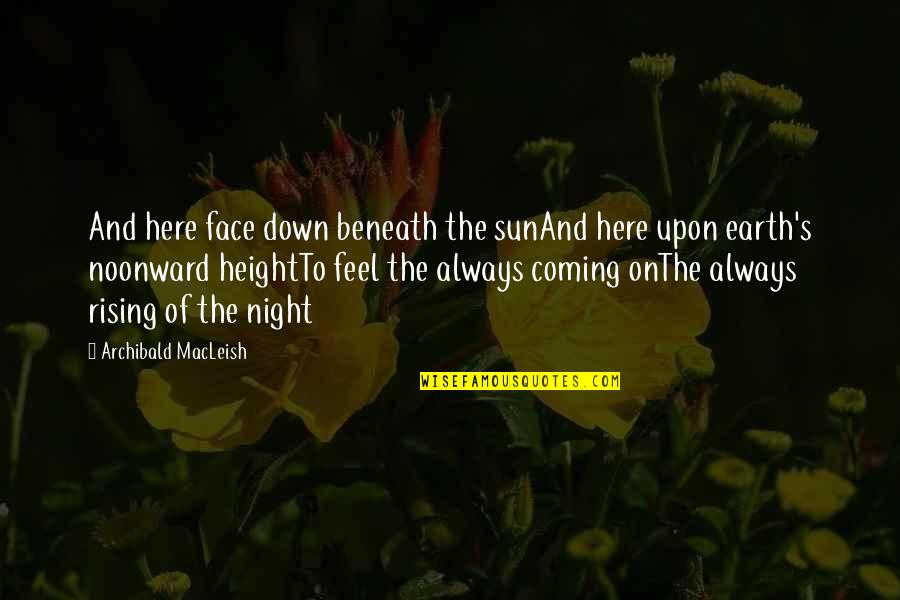 Death Poetry And Quotes By Archibald MacLeish: And here face down beneath the sunAnd here