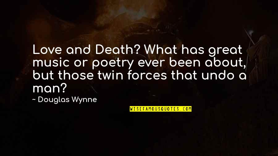 Death Poetry And Quotes By Douglas Wynne: Love and Death? What has great music or