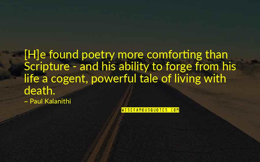 Death Poetry And Quotes By Paul Kalanithi: [H]e found poetry more comforting than Scripture -